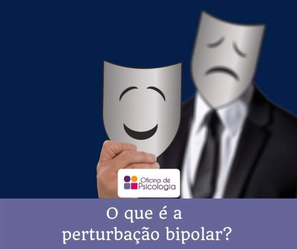O que é a perturbação bipolar?