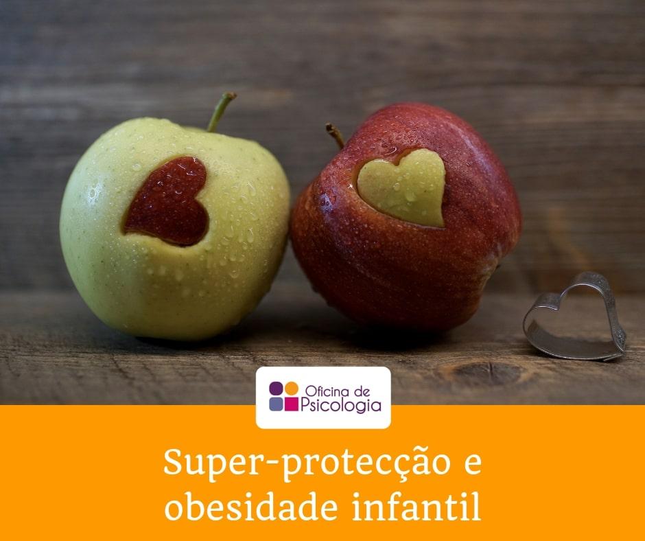 Superprotecção e obsesidade infantil