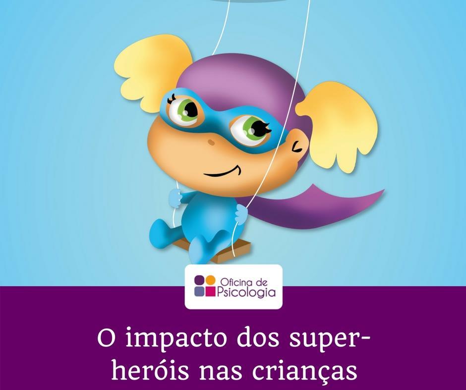 O impacto dos super-heróis nas crianças