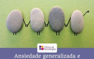 Ansiedade generalizada e terapia de grupo
