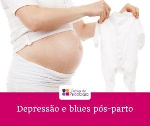 Depressão e blues pós-parto