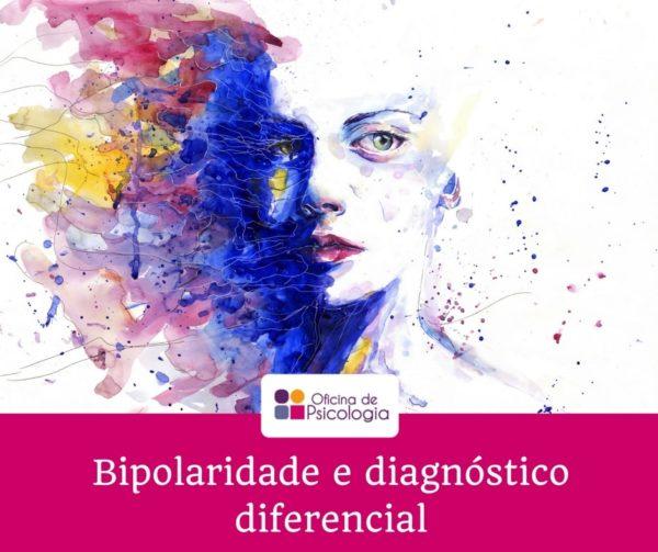 Bipolaridade e diagnóstico diferencial