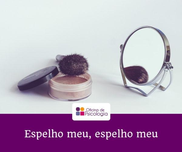 Espelho meu, espelho meu