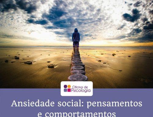Ansiedade social: pensamentos e comportamentos