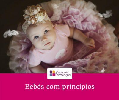 Bebés com princípios