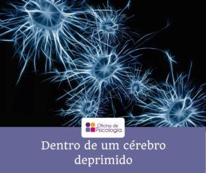 Dentro de um cérebro deprimido