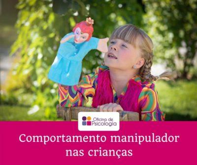 Comportamento manipulador nas crianças