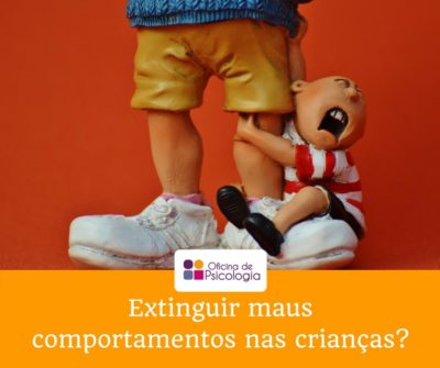 Extinguir maus comportamentos nas crianças