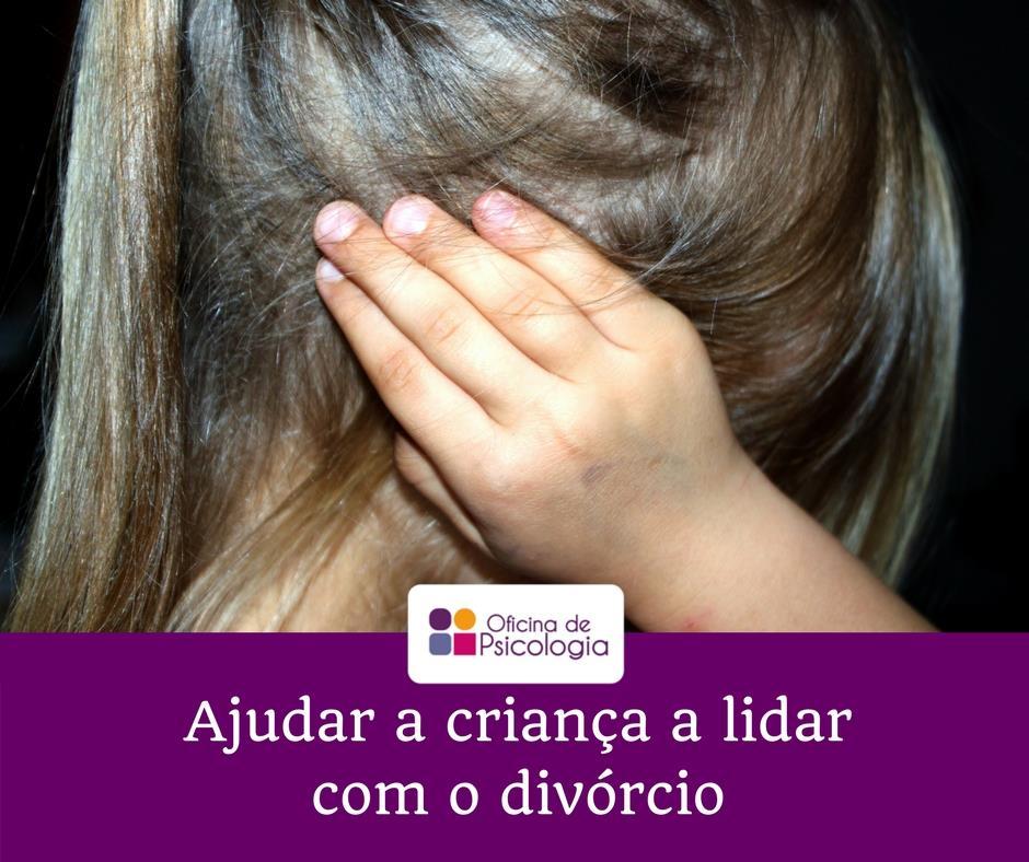 Ajudar a criança a lidar com o divórcio