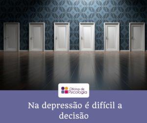 Na depressão é difícil a decisão