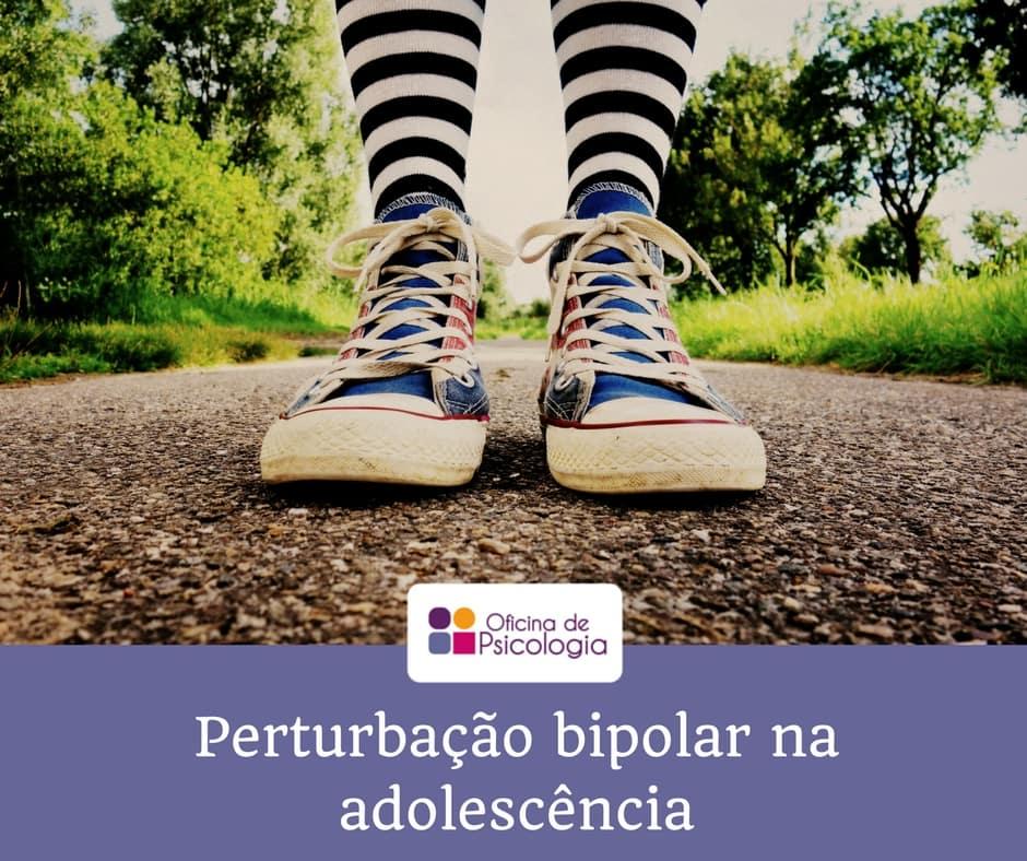Perturbação bipolar na adolescência