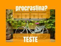 Procrastina?