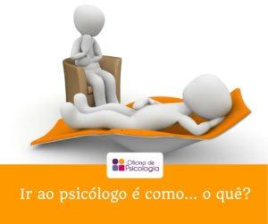 Ir ao psicólogo é como o quê?