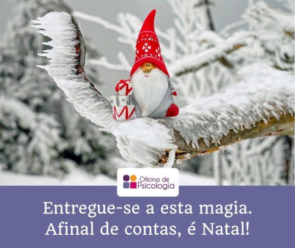 Entregue-se a esta magia. É Natal
