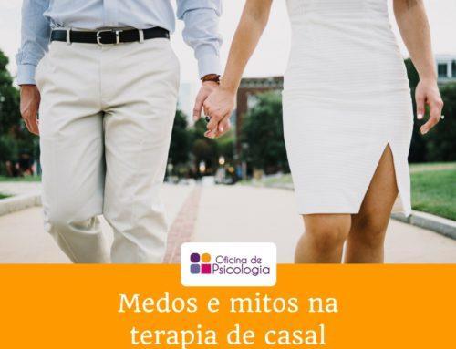 Medos e mitos na terapia de casal