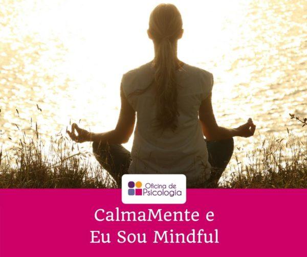 Calmamente e eu sou mindful