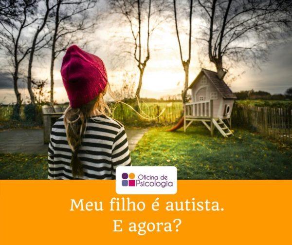 Meu filho é autista. E agora?