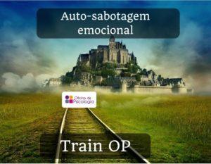 Train OP auto-sabotagem emocional