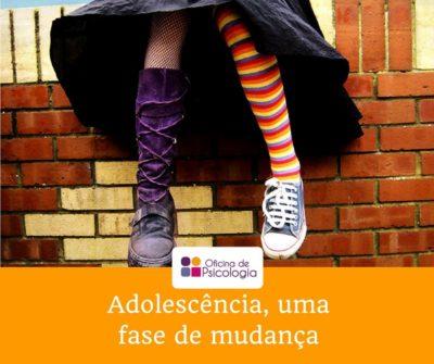 Adolescência, uma fase de mudança