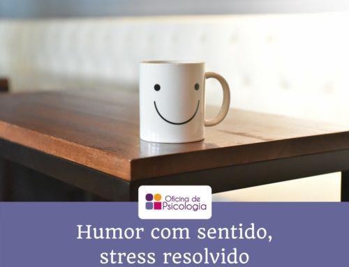 Humor com sentido, stress resolvido