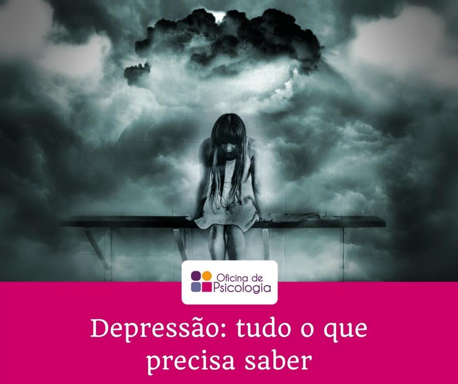 Depressão: tudo o que precisa saber
