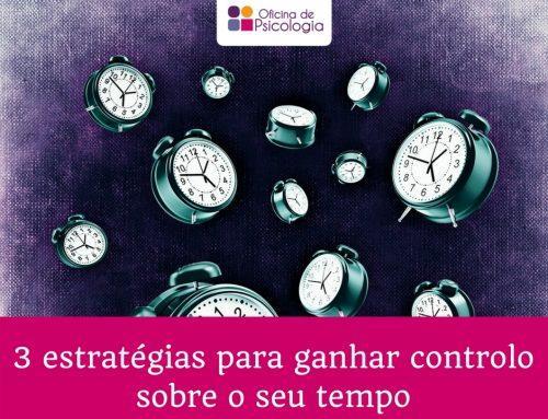 3 estratégias para ganhar controlo sobre o seu tempo