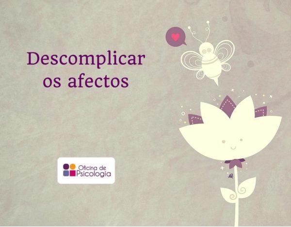 Descomplicar os afectos