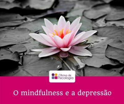 O mindfulness e a depressão