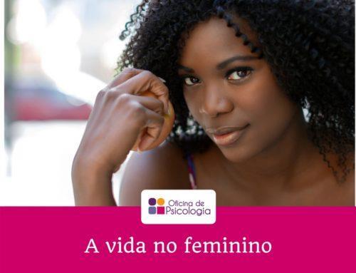 A vida no feminino