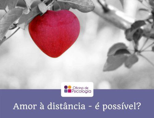 Amor à distância: é possível?