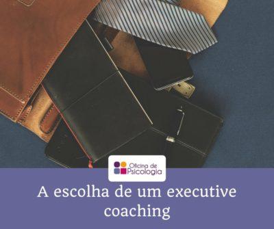 A escolha de um executive coach