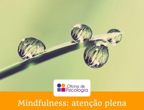 Mindfulness: atenção plena