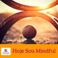 Hoje sou mindful