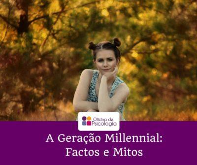 Geração Millennial: Factos e Mitos