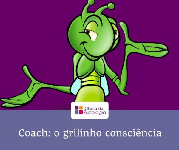 Coach o grilinho consciência