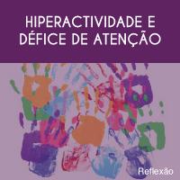 Hiperactividade e Défice de Atenção
