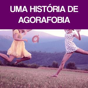 Uma história de agorafobia