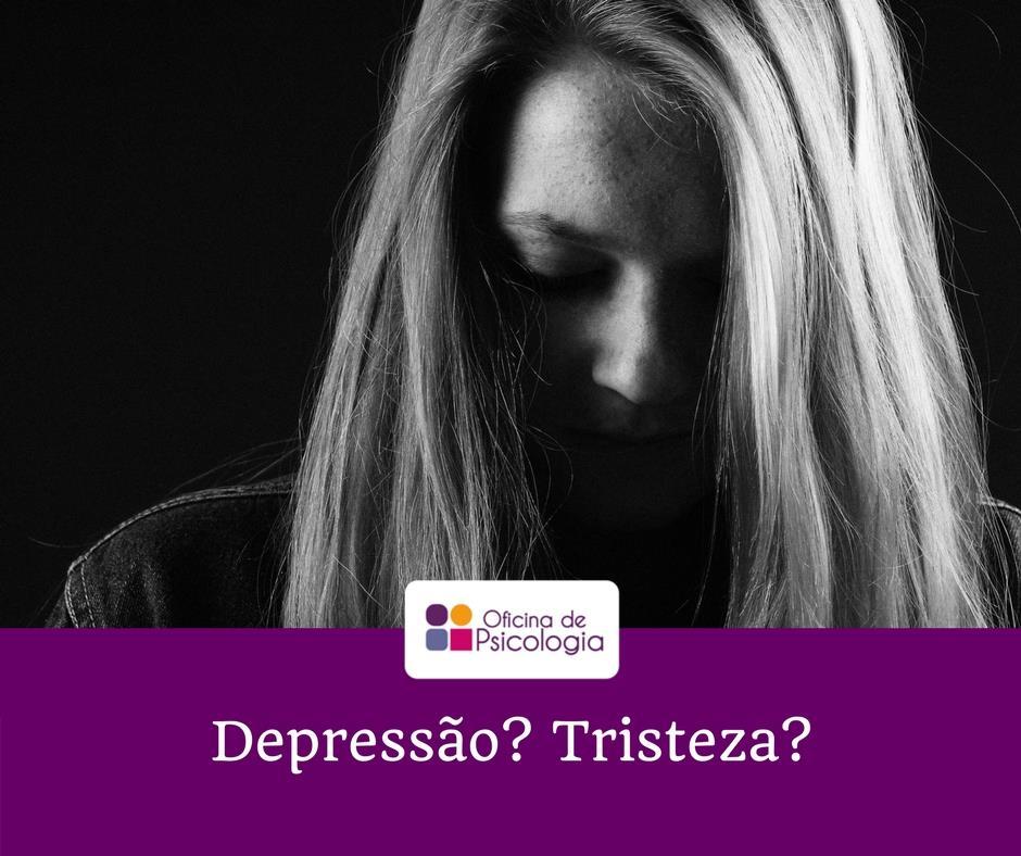 Depressão? Tristeza?