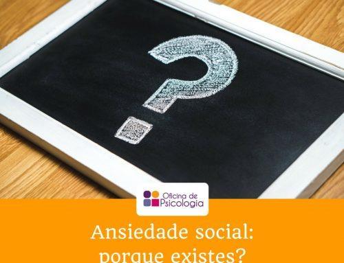 Ansiedade social: porque existes?