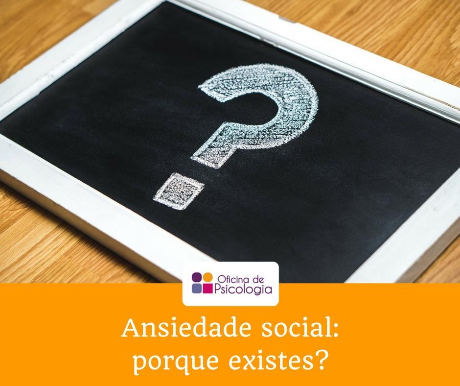 Ansiedade social_porque existes
