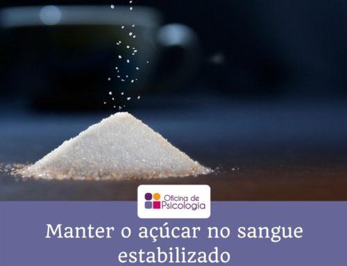Manter o açúcar no sangue estabilizado