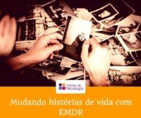 Mudando histórias de vida com EMDR