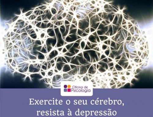 Exercite o seu cérebro, resista à depressão