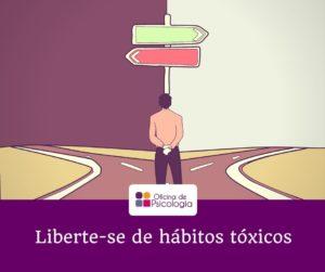 Liberte-se de hábitos tóxicos