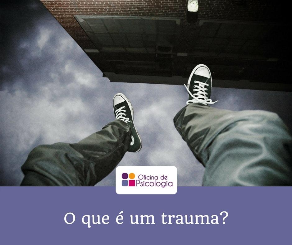 O que é um trauma?