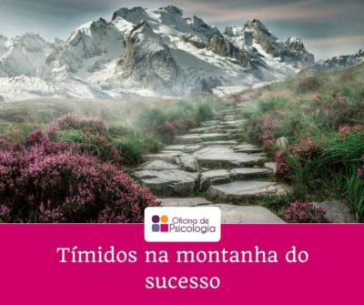 timidos na montanha do sucesso-min