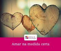 Amar na medida certa