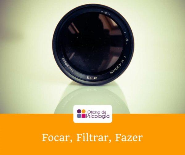 Focar_filtrar_fazer