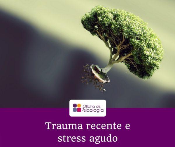 Trauma recente e stress agudo