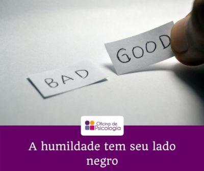 A humildade tem seu lado negro